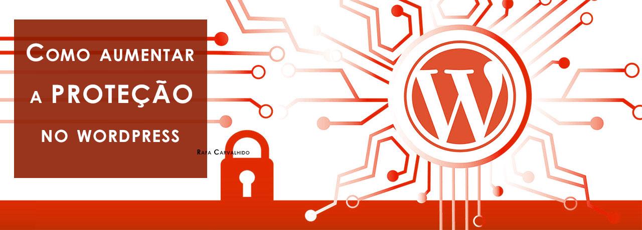 Como aumentar proteção WordPress na prática